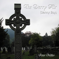 Peter Miller - The Derry Air (Danny Boy)