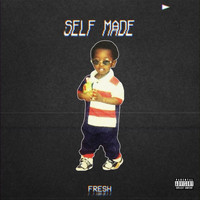 Fresh - Self Made (Explicit)