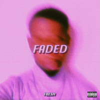 Fresh - Faded (Explicit)