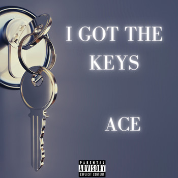 Ace - I Got The Keys (Explicit)