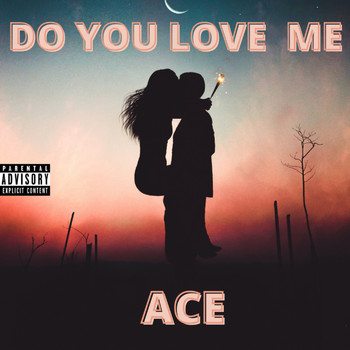 Ace - Do You Love Me (Explicit)