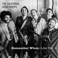 The California Honeydrops - Remember When: Live, Vol. 3