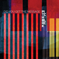 Pitch Black - Did You Get the Message