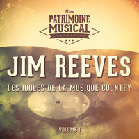 Jim Reeves - Les Idoles De La Musique Country: Jim Reeves, Vol. 1