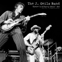 The J. Geils Band - There's A Party Goin' On! (Live In New York 1972)