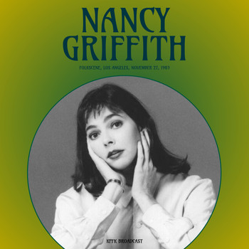 Nanci Griffith - FolkScene, Los Angeles (Live, November 27, 1983)
