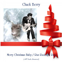 Chuck Berry - Merry Christmas Baby / Run Rudolph Run (All Tracks Remastered)