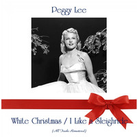 Peggy Lee - White Christmas / I Like a Sleighride (All Tracks Remastered)