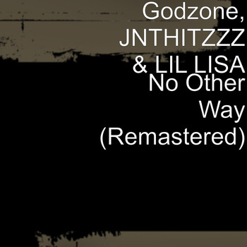 Godzone - No Other Way (Remastered)