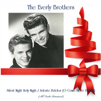 The Everly Brothers - Silent Night Holy Night / Adeste Fideles (O Come All Ye Faithful) (All Tracks Remastered)