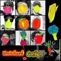 Uncivilized - Garden