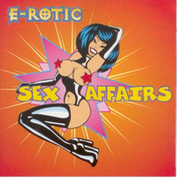 E-Rotic - Sex Affairs (Explicit)