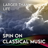 Herbert Von Karajan - Spin On Classical Music 3 - Larger Than Life