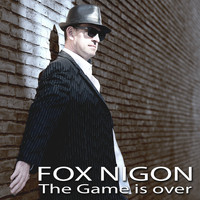 Fox Nigon - The Game Is Over