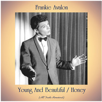 Frankie Avalon - Young And Beautiful / Honey (Remastered 2020)