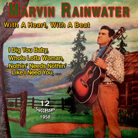 Marvin Rainwater - Marvin Rainwater - With a Heart, with a Beat (1958)