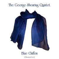 The George Shearing Quintet - Blue Chiffon (Remastered 2020)