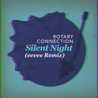 Rotary Connection - Silent Night (eevee Remix)