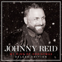 Johnny Reid - My Kind Of Christmas (Deluxe)