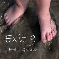 Exit 9 - Holy Ground