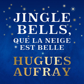 Hugues Aufray - Jingle Bells, que la neige est belle