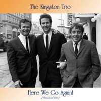 The Kingston Trio - Here We Go Again! (Remastered 2020)