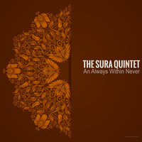 The Sura Quintet - An Always Within Never