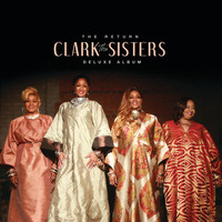 The Clark Sisters - The Return (Deluxe)