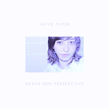Naive Super - Brave New Perspective