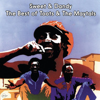 Toots & The Maytals - Sweet and Dandy The Best of Toots and The Maytals