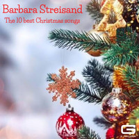 Barbra Streisand - The 10 best Christmas songs