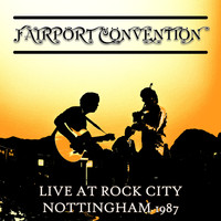 Fairport Convention - Live At Rock City, Nottingham 1987 (Live)