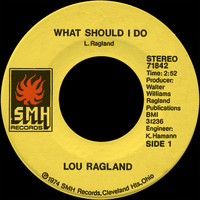 Lou Ragland - What Should I Do b/w Understand Each Other