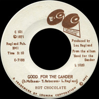 Hot Chocolate - Good For The Gander b/w We Had True Love