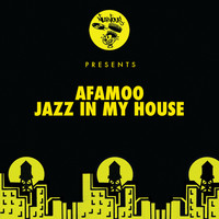 AFAMoo - Jazz In My House