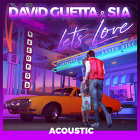 David Guetta - Let's Love (feat. Sia) (Acoustic)