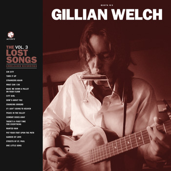 Gillian Welch - Boots No. 2: The Lost Songs, Vol. 3