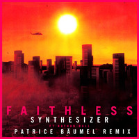 Faithless - Synthesizer (feat. Nathan Ball) ([Patrice Bäumel Remix] [Edit])