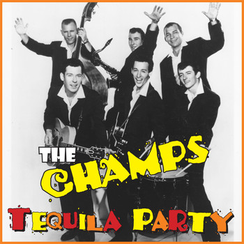 The Champs - Tequila Party