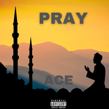 Ace - Pray (Explicit)