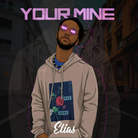 Elias - Your Mine