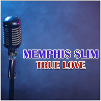 Memphis Slim - True Love