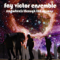 Fay Victor - Cartwheels Through The Cosmos