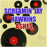 Screamin' Jay Hawkins - Ashes