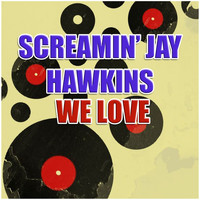 Screamin' Jay Hawkins - We Love