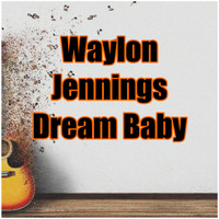Waylon Jennings - Dream Baby