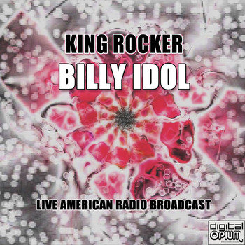 Billy Idol - King Rocker (Live)