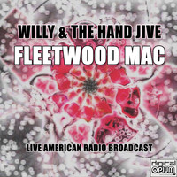 Fleetwood Mac - Willy & The Hand Jive (Live)