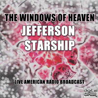 Jefferson Starship - The Windows Of Heaven (Live)