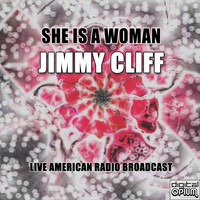 Jimmy Cliff - She Is A Woman (Live)